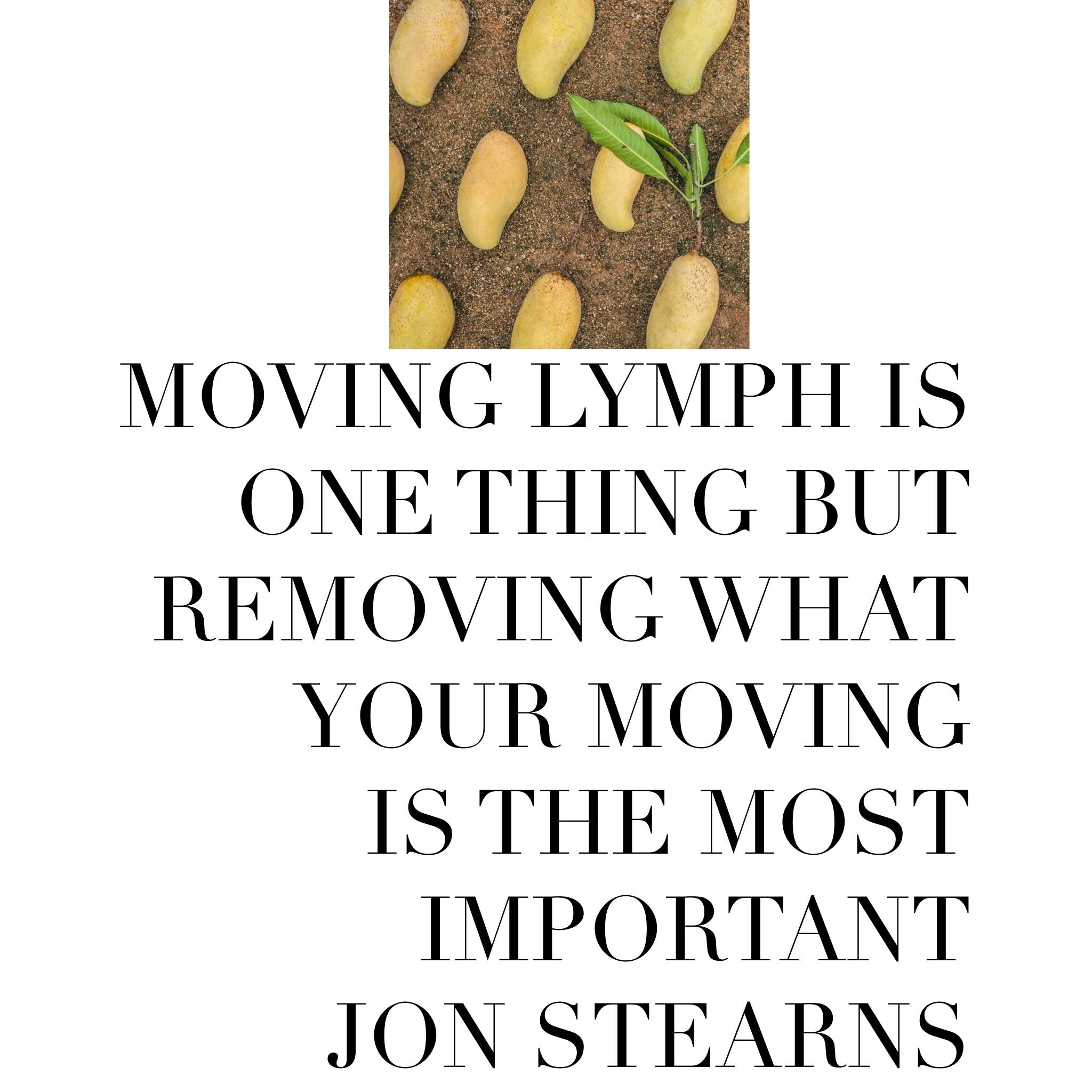 "The importance of eliminating lymph, not just ""moving"" lymph with exercise"